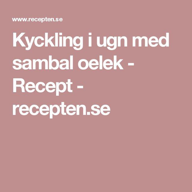 Kyckling i ugn med sambal oelek - Recept - recepten.se