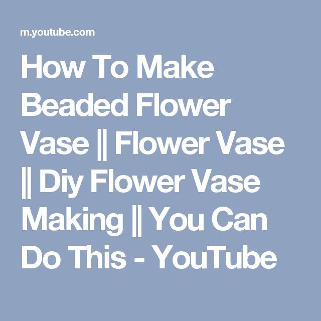 How To Make Beaded Flower Vase || Flower Vase || Diy Flower Vase Making  || You Can Do This - YouTube