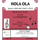 "Sing Hola Ola! This fun Spanish grammar based verb song is sung to the tune of ""Alouette"".   Practice the Spanish future tense verbs with this song...$"