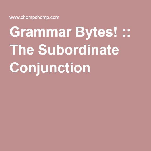 Grammar Bytes! :: The Subordinate Conjunction