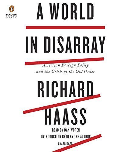 A World in Disarray: American Foreign Policy and the Cris...