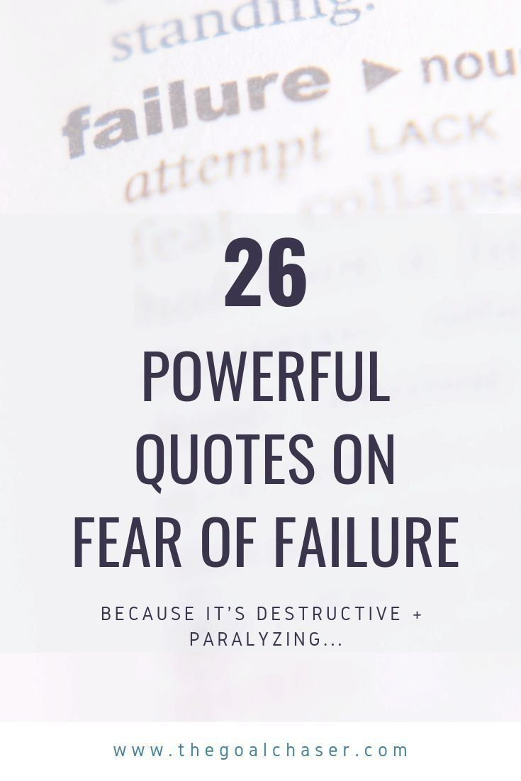 26 Powerful Quotes About Fear Of Failure 1000 In 2020 Fear Quotes Fear Of Failure Quotes Powerful Quotes