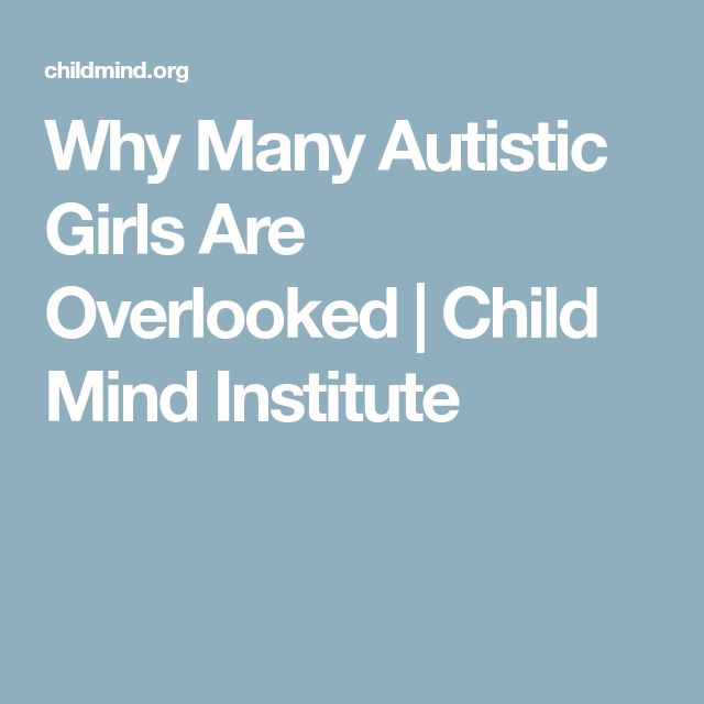 Why Many Autistic Girls Are Overlooked | Child Mind Institute