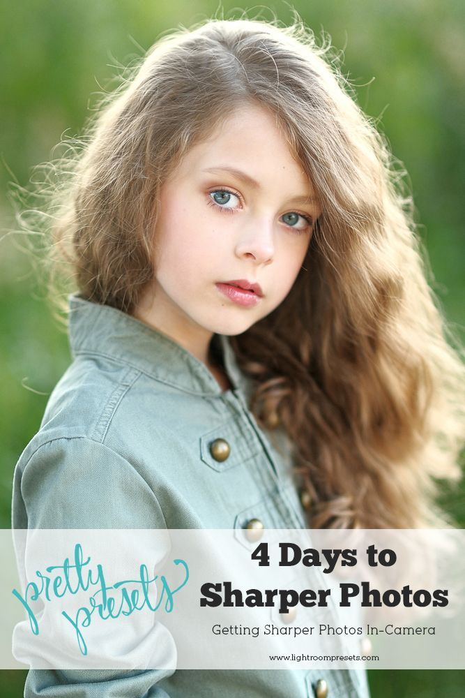 4 Days to Sharper Photos: Getting Sharper Photos In Camera | Pretty Presets for Lightroom