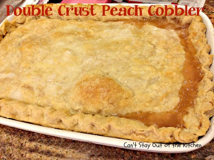 Double Crust Peach Cobbler - IMG_6255.jpg