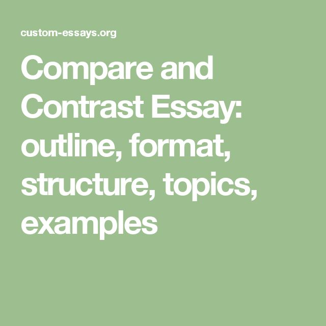 compare and contrast essay outline format structure topics examples - Compare And Contrast Essay Outline Format
