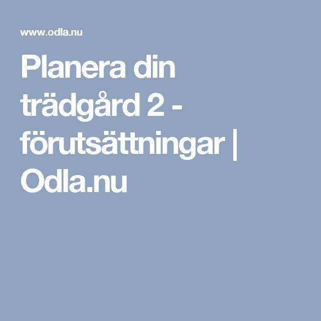 Planera din trädgård 2 - förutsättningar | Odla.nu