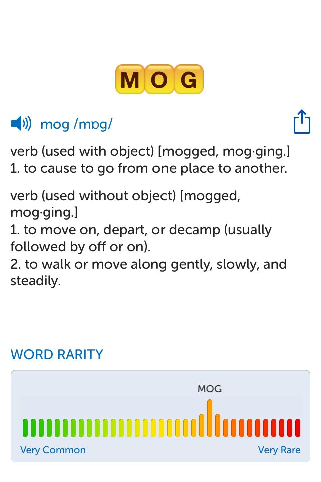 The best word I've seen today on Words with Friends is 'mog'. Can you come up with a better one?