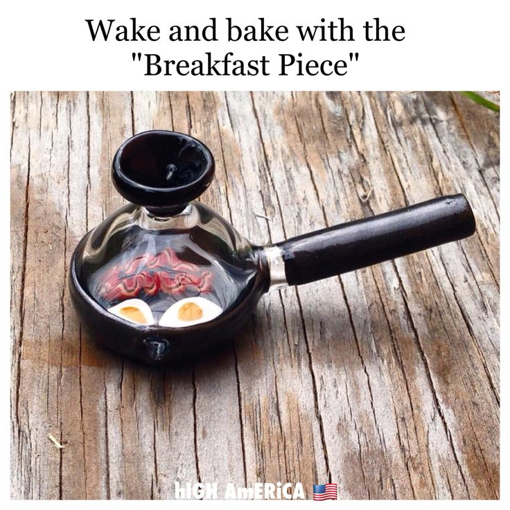 Wake and bake piece