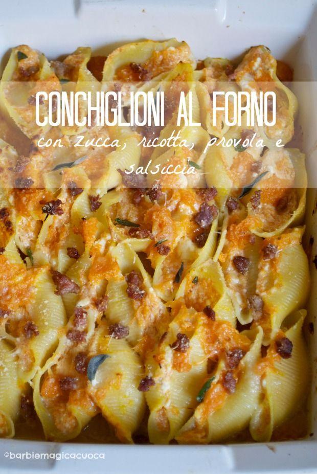Conchiglioni al forno ripieni di zucca, ricotta, provola e salsiccia - stuffed shells with zucca, ricotta and sausages