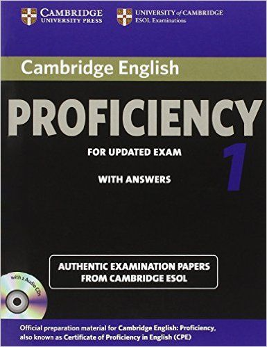 Cambridge English, Proficiency 1 : with answers : authentic examination papers from Cambridge ESOL +info: http://www.cambridgeenglish.org/exams/proficiency/