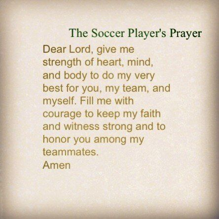 The Soccer Players Prayer- powerful, im goinf to start saying it before games