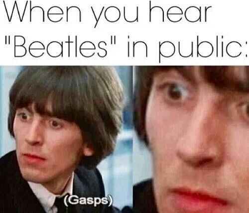 That's what happened to me in Walmart the other day!! And then I immediately started singing along. Who cares what people think, it's the freaking BEATLES.