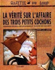 PENSEUR La vérité sur l'Affaire des Trois Petits Cochons (éditions Nathan, album illustré par Jon Scieszka)