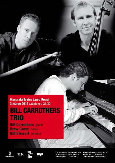 BILL CARROTHERS pianoforte  DREW GRESS basso  BILL STEWART batteria