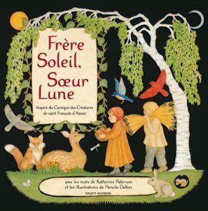 Frère Soleil, soeur Lune                                 : inspiré du Cantique des créatures de saint François d'Assise