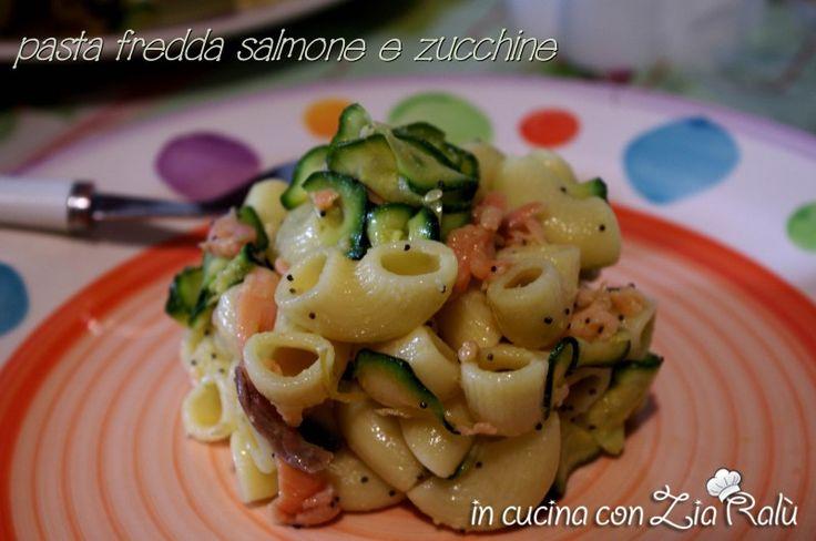 Pasta fredda salmone e zucchine - In cucina con Zia Ralù