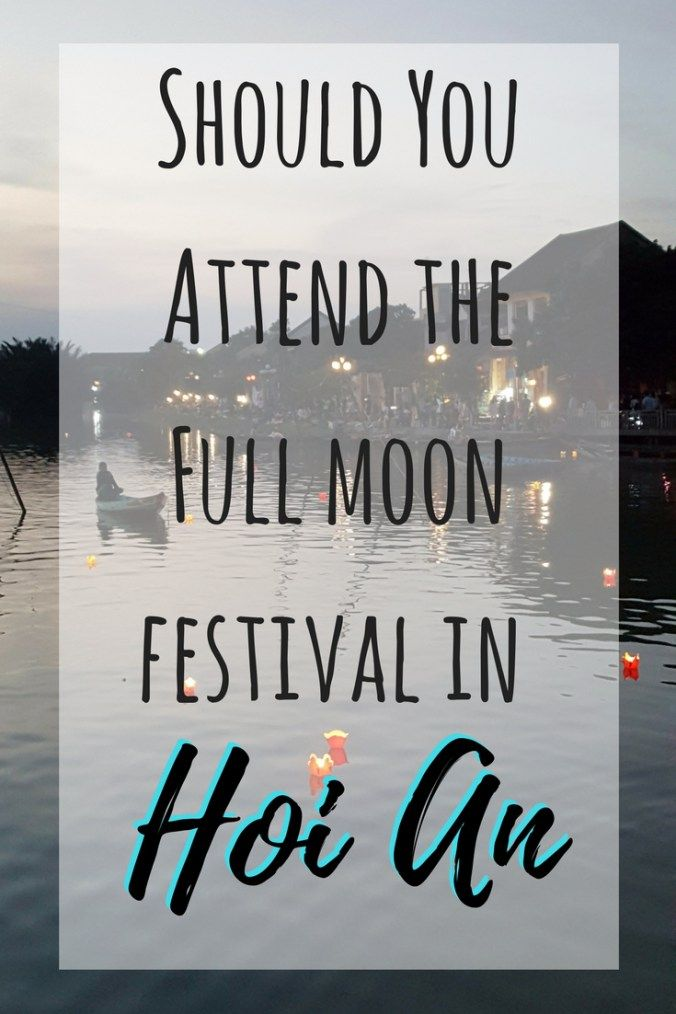 Should You Attend the Full Moon Festival in Hoi An, Vietnam? | What to do in Vietnam | Responsible travel | Things to do in Hoi An