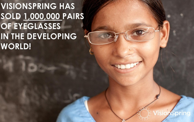 Congrats VisionSpring on selling 1,000,000 pairs of eyeglasses. That translates into $ 216,000,000 in economic impact in the developing work.