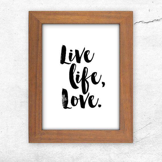 "Art Digital Print Poster ""Live Life, Love"" Typography Motivation Home Decor Motivation Inspiration Screenprint Script"