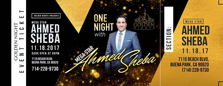 Saturday, Nov 18th as Mega Star Ahmed Sheba takes over Golden Nights Restaurant - Call us now at (714) 228 9730 for ticket & seating information before we sell out!