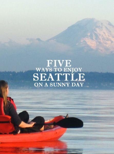 Ways to enjoy Seattle