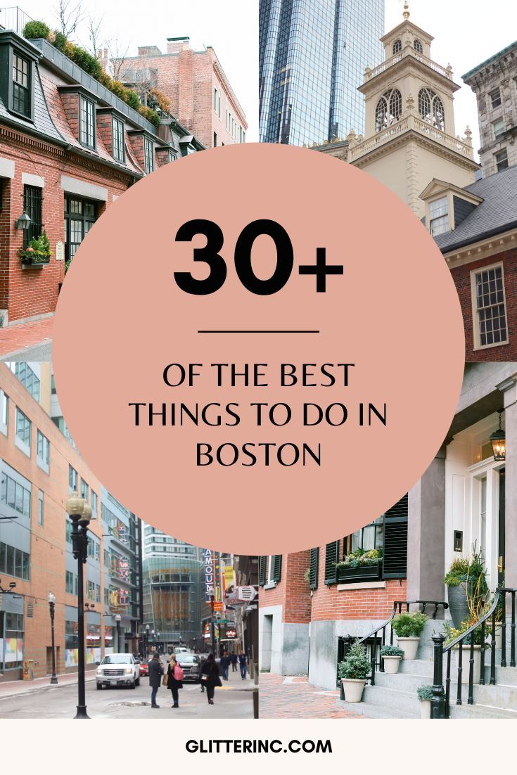 More Than 30 Of The Very Best Things To Do In Boston In 2020