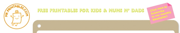 MR. PRINTABLES: Site features various printables from preschool learning, creative craft templates to stuff for your scrapbooking pages, there are loads of activities for all ages.    We aim to have the best free resource for parents and teachers on the web, always great designs and new inventive paper crafts. We add exciting new stuff all the time so keep visiting us to see what's new!