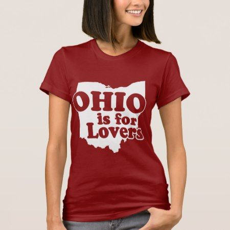 Ohio is for Lovers T-Shirt - tap, personalize, buy right now!