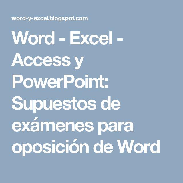 Word - Excel - Access y PowerPoint: Supuestos de exámenes para oposición de Word