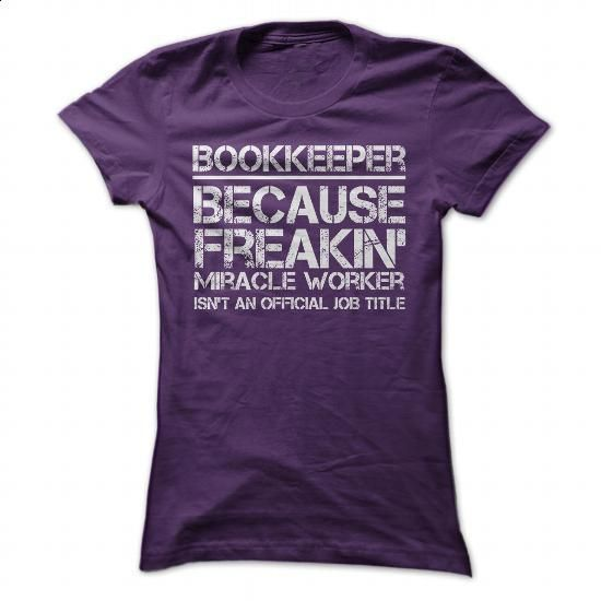 Bookkeeper Freakin Miracle Worker - #t shirts #personalized sweatshirts. I WANT THIS => https://www.sunfrog.com/LifeStyle/Bookkeeper-Freakin-Miracle-Worker-Purple-Ladies.html?60505