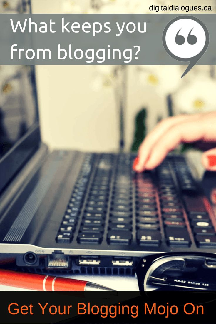Get Your Blogging Mojo On - Identify and overcome the obstacles that keep you from blogging. You can do it!
