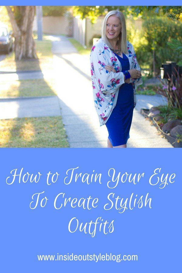 How to Train Your Eye To Create Stylish Outfits