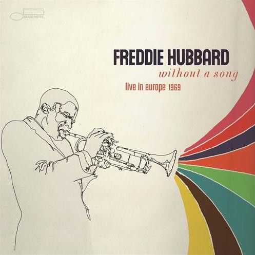 Freddie Hubbard - Without A Song: Live In Europe 1969 at Discogs