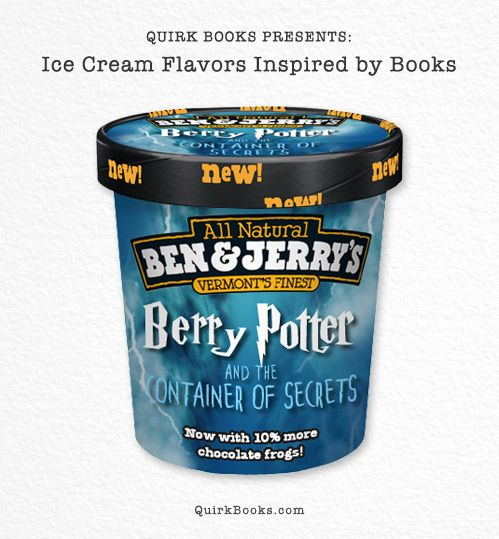Berry Potter and the Container of Secrets | 6 Ice Cream Flavors Inspired By Your Favorite Books… i want this now