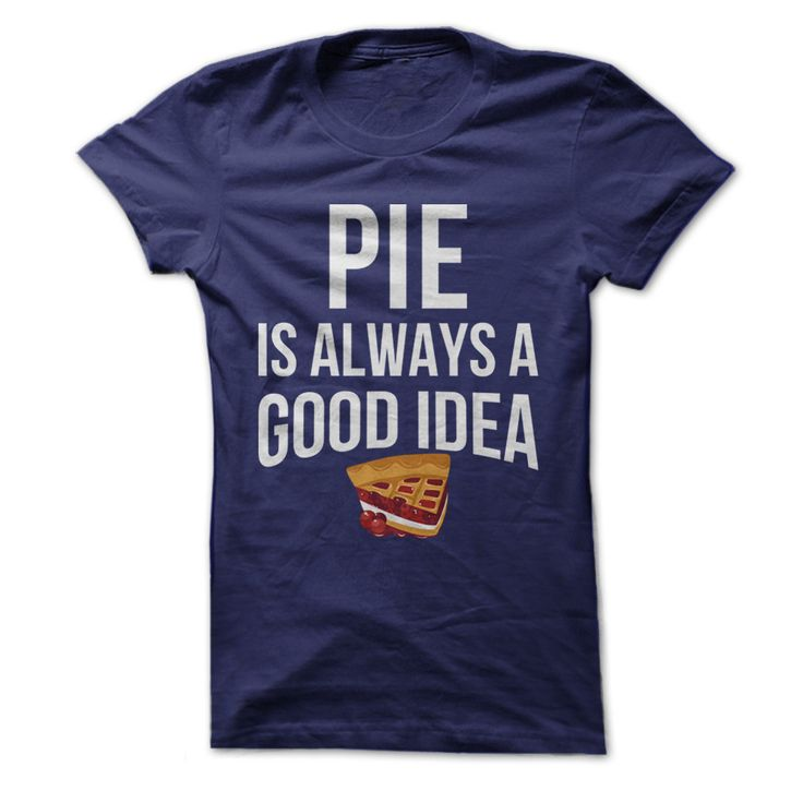 Pie Is Always A Good Idea