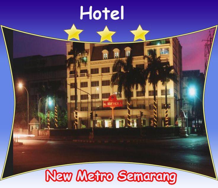 Informasi Lengkap tentang Alamat, Nomor Telepon, Fasilitas dan Tarif Hotel New Metro Semarang