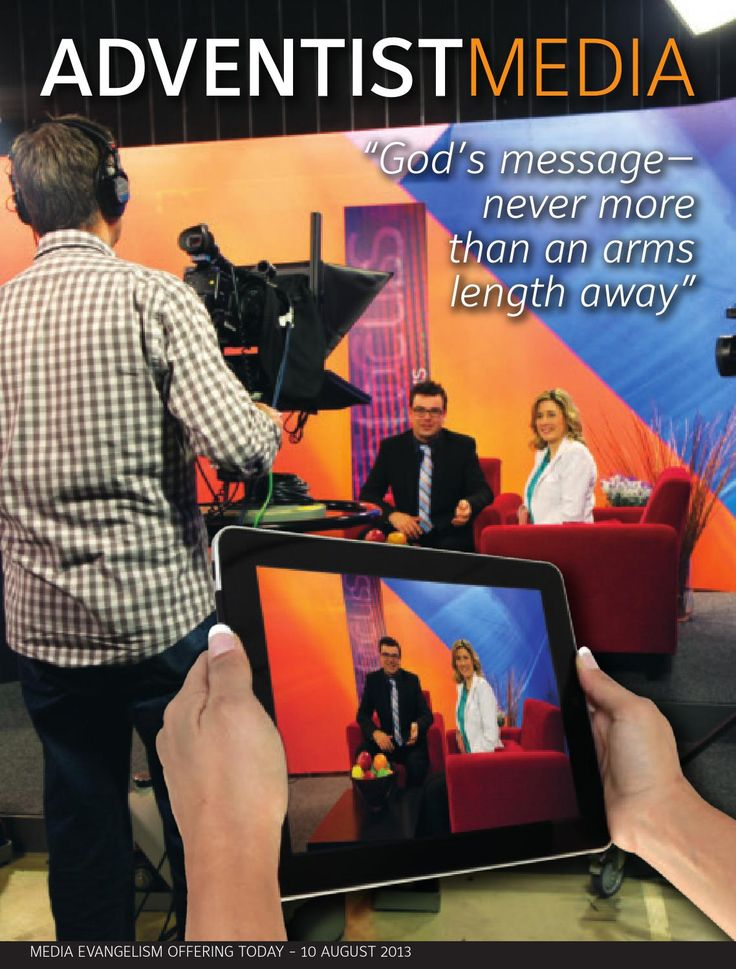 Media Offering God's message never more than an arms length away Adventist World: - 7 Secrets of Success - Two Missionaries-Worlds apart - Infidelity in disguise - Names, Names, Names