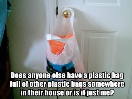 Image result for does anybody else have a plastic bag
