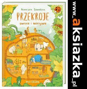 Przekroje: owoce i warzywa - Agnieszka Sowińska