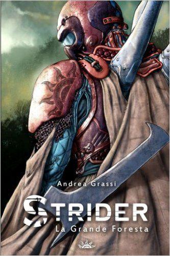 Strider:+La+Grande+Foresta+di+Andrea+Grassi+-+CreateSpace