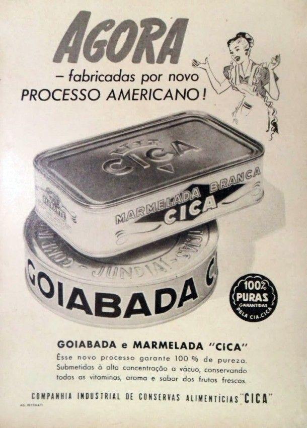 """cica-goiabada-marmelada Em 1951, a Cica, fabricante de alimentos em conserva, anunciava uma grande novidade para as embalagens de seus doces. Tratava-se do """"novo processo americano"""".  A goiabada e a marmelada Cica – marca Elefante – eram acondicionadas em latas de aço. O doce era cozido dentro da própria embalagem, pelo processo de autoclave."""