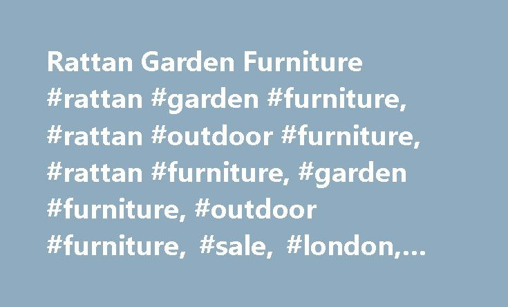 Rattan Garden Furniture #rattan #garden #furniture, #rattan #outdoor #furniture, #rattan #furniture, #garden #furniture, #outdoor #furniture, #sale, #london, #manchester http://furniture.remmont.com/rattan-garden-furniture-rattan-garden-furniture-rattan-outdoor-furniture-rattan-furniture-garden-furniture-outdoor-furniture-sale-london-manchester-4/  Rattan Garden Furniture Welcome to Moda Furnishings. We are a Manchester-based furniture retailer specialising stylish and affordable rattan…