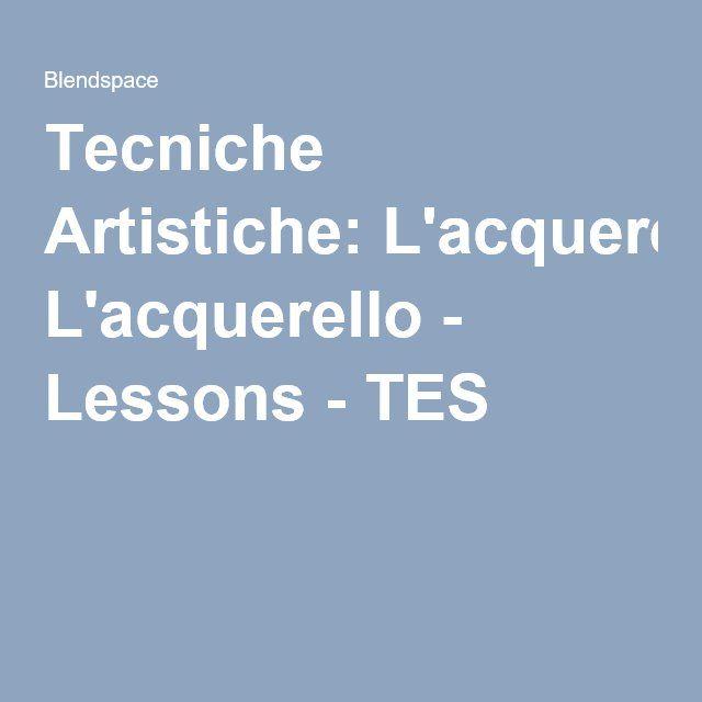 Tecniche Artistiche: L'acquerello - Lessons - TES