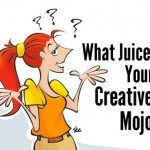 What Juices Your Creative Mojo?