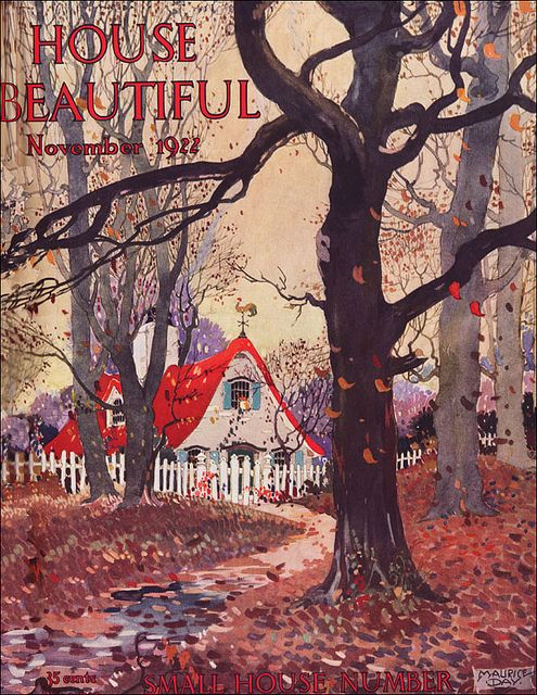 House Beautiful fall 1922 magazine cover #vintage #autumn #fall #magazine #cover #Illustration #antique #house #cottage #leaves #woods
