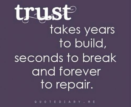 quotes about broken trust 13  about broken trust lovely quotes trust takes your to build