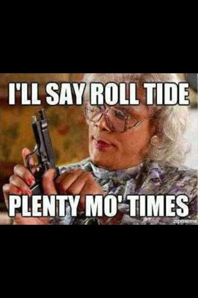 Sure will!  ROLL TIDE!!