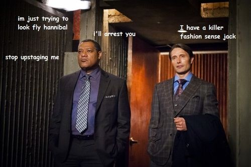 you just cannot upstage Hannibal when it comes to dressing well... ^.^