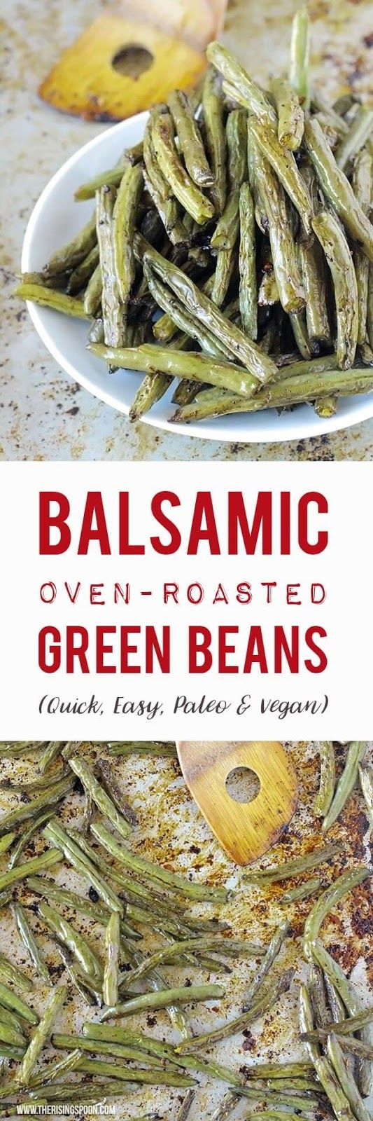 Fresh green beans cut in half, tossed with cooking oil, seasonings and aged balsamic vinegar then quick-roasted in the oven til tender, slightly caramelized and crispy around the edges. So easy & the oven does all the work! {vegan, paleo, grain-free, gluten-free recipe}